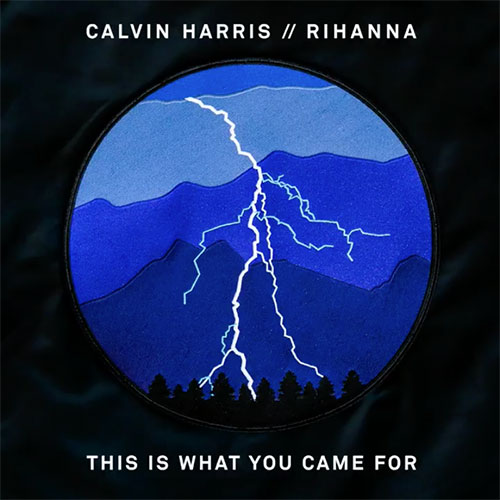 calvin-harris-rihanna-this-is-what-you-came-for