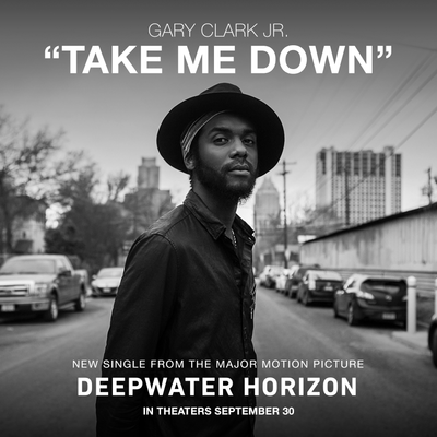 gary-clark-jr-take-me-down-deepwater-horizon-graphic