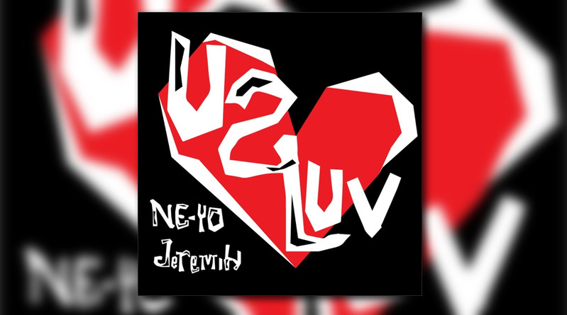 Ne-Yo & Jeremih – U 2 Luv [Audio] – TrackBlasters Entertainment